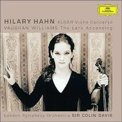 Elgar - Violin Concerto; Vaughan Williams - The Lark Ascending - Hilary Hahn