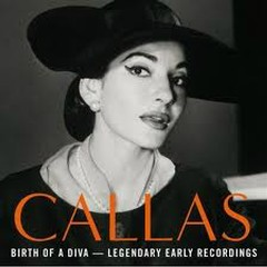 Birth Of A Diva - Legendary Early Recordings Of Maria Callas (No. 1) - Maria Callas