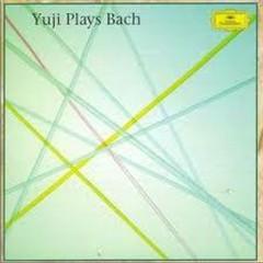 Yuji Plays Bach - Yuji Takahashi