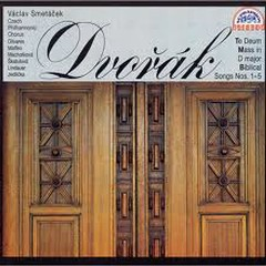 Dvorák - Te Deum; Mass In DMajor; Biblical Songs Nos. 1 - 5