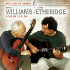 Places Between - John Williams & John Etheridge Live In Dublin CD 1