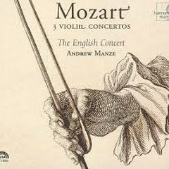 Mozart - 3 Violin Concertos - Andrew Manze,The English Concert