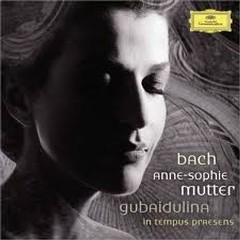 Bach - Violin Concertos & Gubaidulina In Tempus Praesens - Valery Gergiev,London Symphony Orchestra,Anne - Sophie Mutter