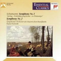 Schumann - Symphonies Nos. 1 & 2 - Rafael Kubelik,Bavarian Radio Symphony Orchestra