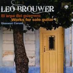 Leo Brouwer - Works For Solo Guitar (No. 1) - Giovanni Caruso
