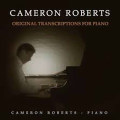 Original Transcriptions For Piano - Cameron Roberts