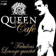 Queen Cafe  - The Fabulous Lounge Quartet