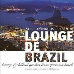 Lounge De Brazil - Lounge & Chill Goodies From Ipanema Beach (No. 1)