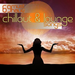 69 Must Have Chillout & Lounge Songs (No. 2)