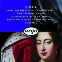 Purcell - Music For The Funeral Of Queen Mary - David Hill