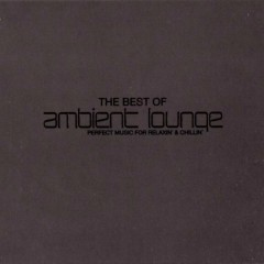 The Best Of Ambient Lounge Best Of CD 1