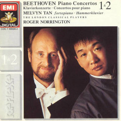 Beethoven Piano Concertos 1 & 2 (No. 1) - Melvyn Tan,Roger Norrington,London Classical Players