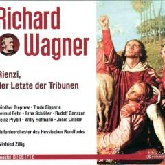 Richard Wagner - The Complete Opera Collection Vol 11. Rienzi, Der Letzte Der Tribunen CD 1 - Winfried Zillig,Sinfonieorchester Des Hessischen Rundfunks