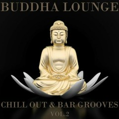 Buddha Lounge Chill Out & Bar Grooves Vol. 2 (No. 1)