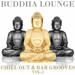 Buddha Lounge Chill Out & Bar Grooves Vol. 3 (No. 1)