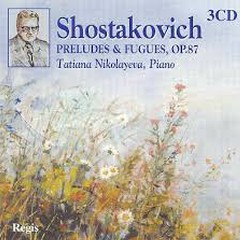 Shostakovich - Complete Preludes & Fugues CD 3 - Tatiana Nikolayeva