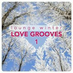 Lounge Winter Love Grooves Vol 1 (No. 2)