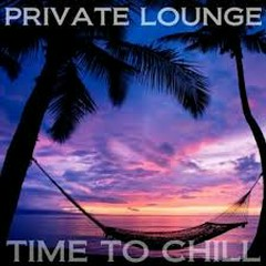 Private Lounge - Time To Chill (No. 1)