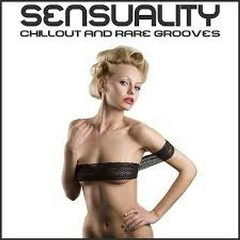 Sensuality Chillout And Rare Grooves (No. 1)