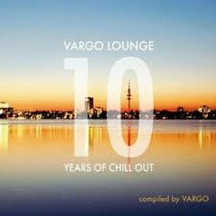 Vargo Lounge - 10 Years Of Chillout