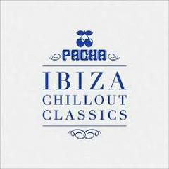 Pacha Ibiza Chillout Classics CD 3 (No. 1)