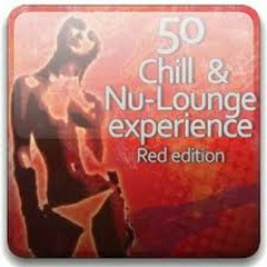 50 Chill And Nu-Lounge Experience (No. 1)