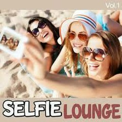 Selfie Lounge (Sexy Chillout Music For Ibiza Del Mar Lovers)