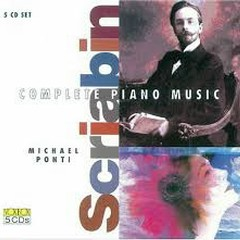 Scriabin - Complete Piano Music CD 4 (No. 1) - Michael Ponti