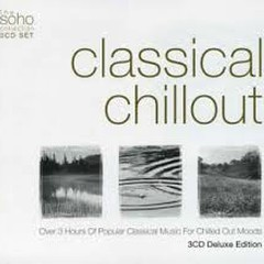 Classical Chillout - Deluxe Edition CD 1