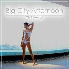 Big City Afternoon Chill Lounge (No. 3)
