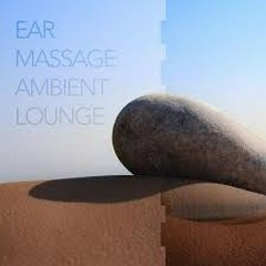 Ear Massage Ambient Lounge (No. 1)