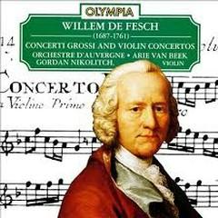 Willem de Fesch - Concerti Grossi; Violin Concertos (No. 3) - Arie Van Beek,Gordan Nikolic
