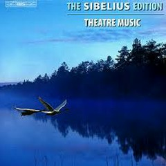 The Sibelius Edition, Vol. 5 - Theatre Music CD 1 (No. 1)