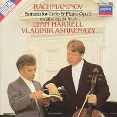Rachmaninov - Sonata For Cello & Piano, Op. 19; Vocalise Op. 34 No. 14 - Vladimir Ashkenazy,Lynn Harrell