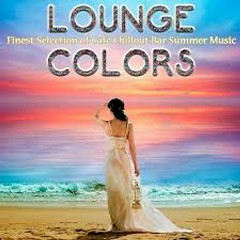 Lounge Colors Finest Selection Of Cafe Chillout Bar Summer Music (No. 1)