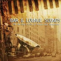 Top 30 Chart Hits On Piano And Saxophone - Bar Aand Lounge Sounds (No. 1) - Various Artists