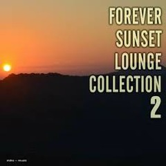 Forever Sunset Lounge Collection, Vol. 2 (No. 1)