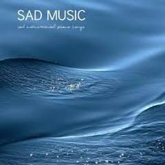 Sad Music Sad Instrumental Piano Songs (Sad Songs that Make you Cry) (No. 3)