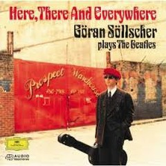 Here, There And Everywhere - Goran Sollscher Plays The Beatles
