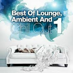 Best Of Lounge, Ambient And Chill Out, Vol. 1 (No. 1)