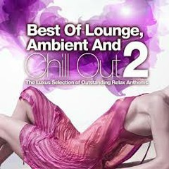 Best Of Lounge, Ambient And Chill Out, Vol. 2 (No. 2)