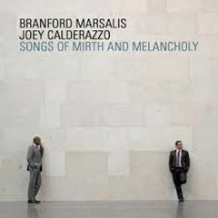 Songs Of Mirth And Melancholy  - Branford Marsalis,Joe Calderazzo