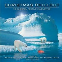Chillout Christmas - 18 Blissful Festive Favourites