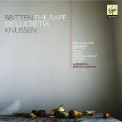 Britten - The Rape Of Lucretia CD 1 - Oliver Knussen,Aldeburgh Festival Ensemble