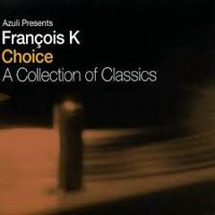 Azuli Presents - François K - Choice - A Collection Of Classics CD 1
