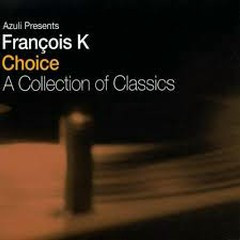 Azuli Presents - François K - Choice - A Collection Of Classics CD 2