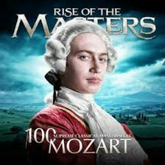 Mozart - 100 Supreme Classical Masterpieces - Rise Of The Masters (No. 8)