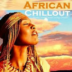 African Chillout - Mystic Oriental Sunset Lounge Dreams (No. 1)