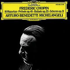 Chopin - 10 Mazurkas, Prelude Op. 45, Ballade Op. 23, Scherzo Op. 31 - Arturo Benedetti Michelangeli