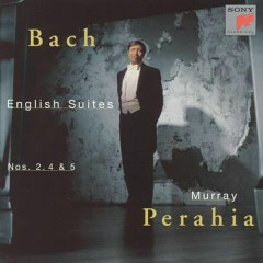 Bach - English Suites Nos. Nos. 2, 4 & 5 (No. 1) - Murray Perahia